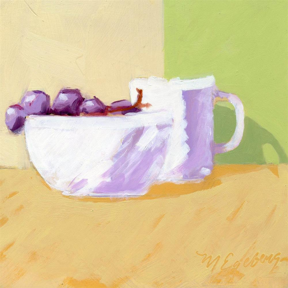 """Grapes, Bowl, Cup"" original fine art by Mitch Egeberg"
