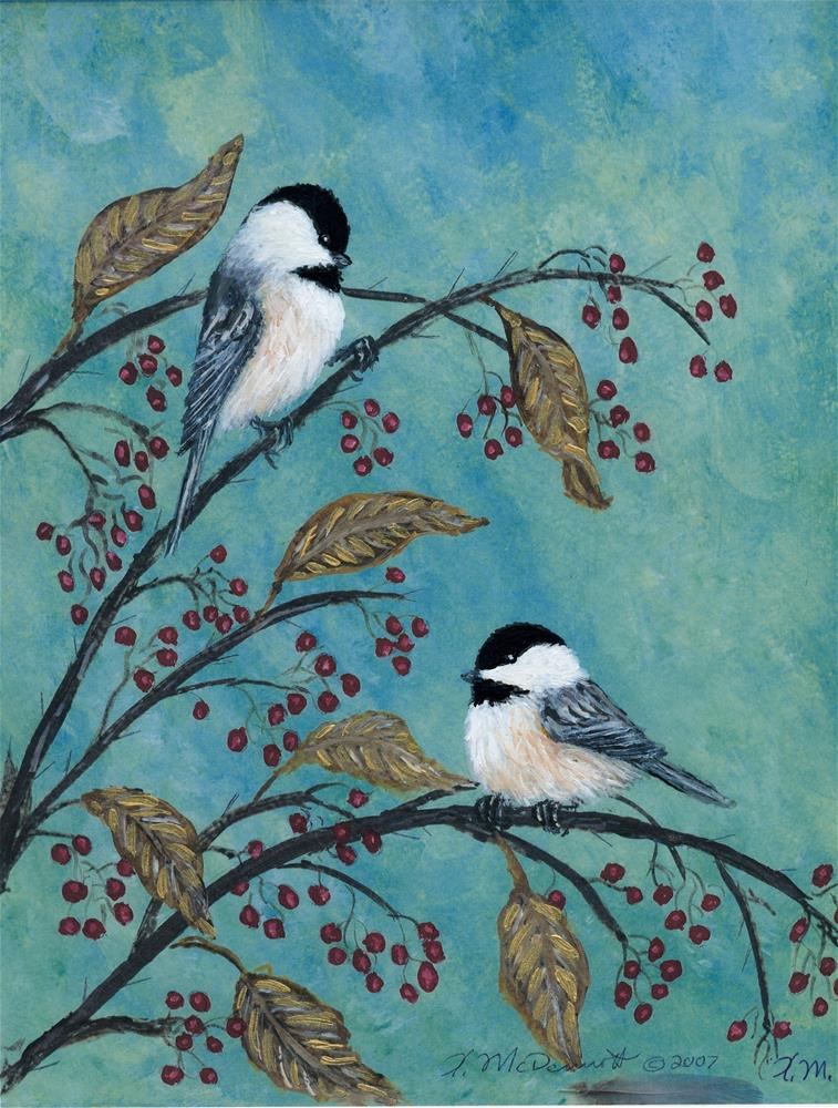 """Rose Hip Chickadees"" original fine art by Kathleen McDermott"