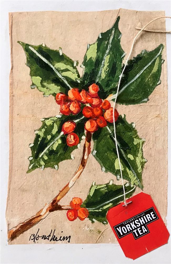 """""""Tea Bag Painting Holly Berries"""" original fine art by Linda Blondheim"""