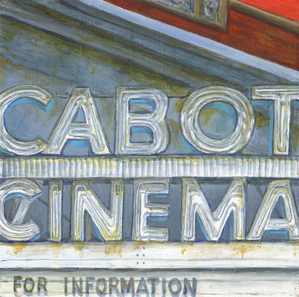 """Cabot Cinema"" original fine art by Debbie Shirley"