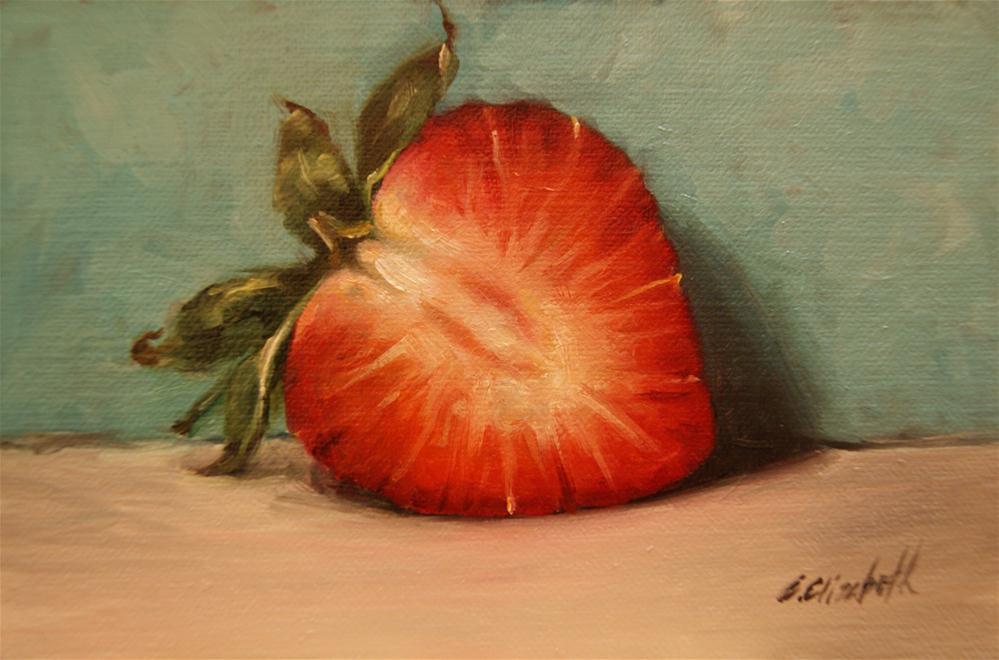"""Strawberry Half Still Life"" original fine art by Carolina Elizabeth"