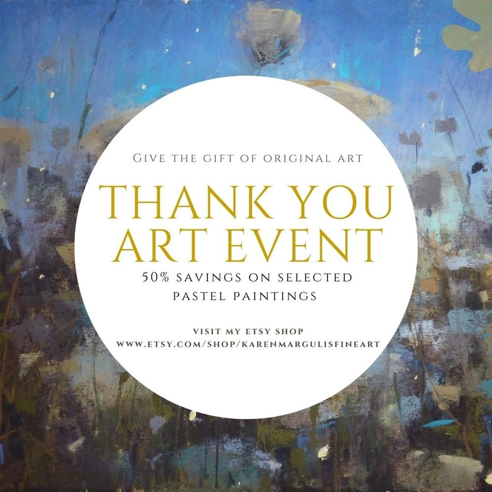 """My Thank You Art Event is Back! 50% Discount on Selected paintings!"" original fine art by Karen Margulis"