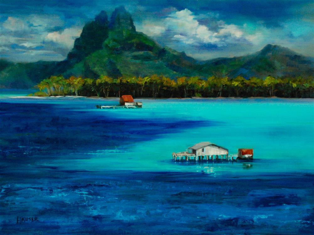 """""""Bora Bora"""" original fine art by Alice Hauser"""