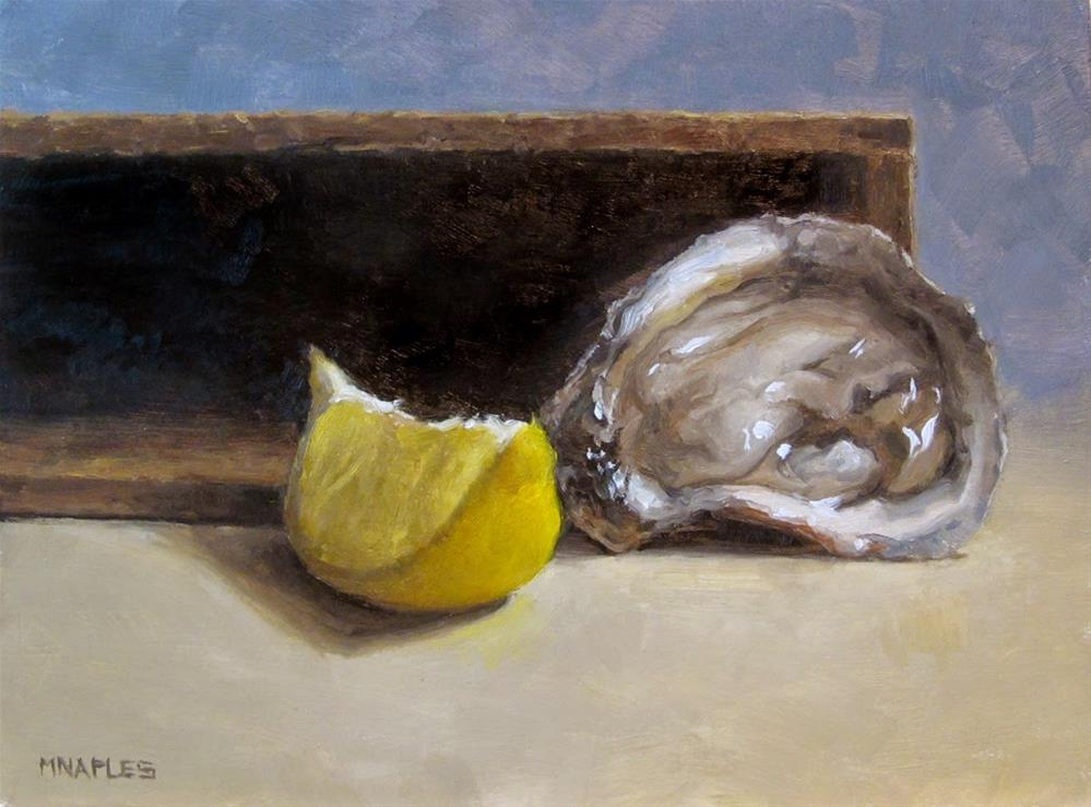 """""""Lemon Wedge with Oyster"""" original fine art by Michael Naples"""