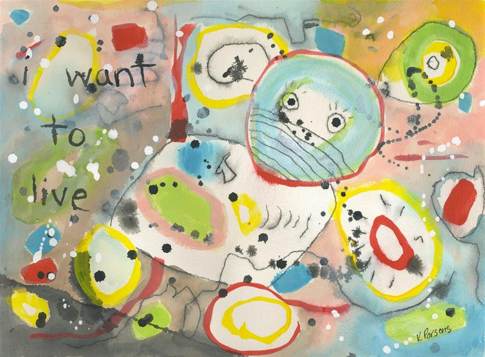 """i want to live"" original fine art by Kali Parsons"