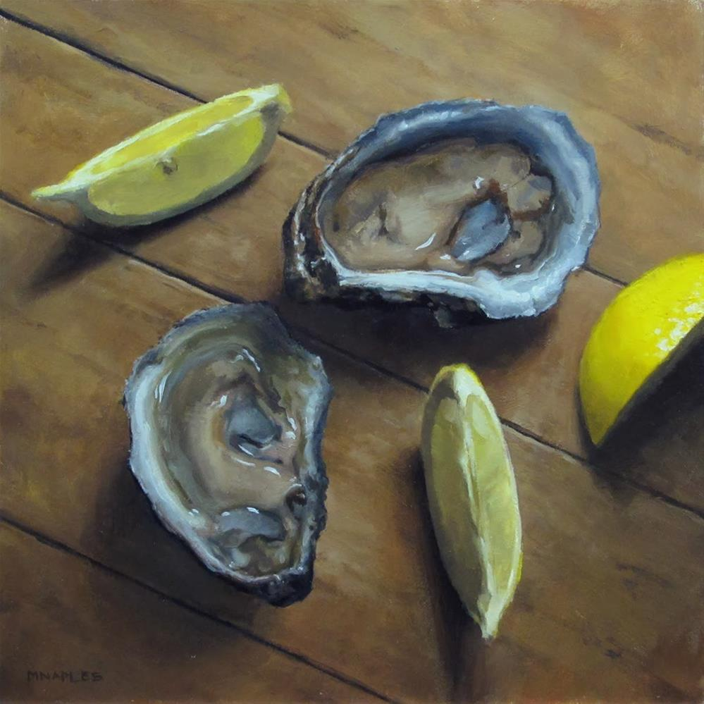 """""""Oysters and Lemon Slices"""" original fine art by Michael Naples"""