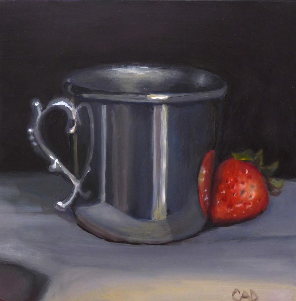 """A Silver Cup and a Strawberry"" original fine art by Christine Angelotta Dixon"