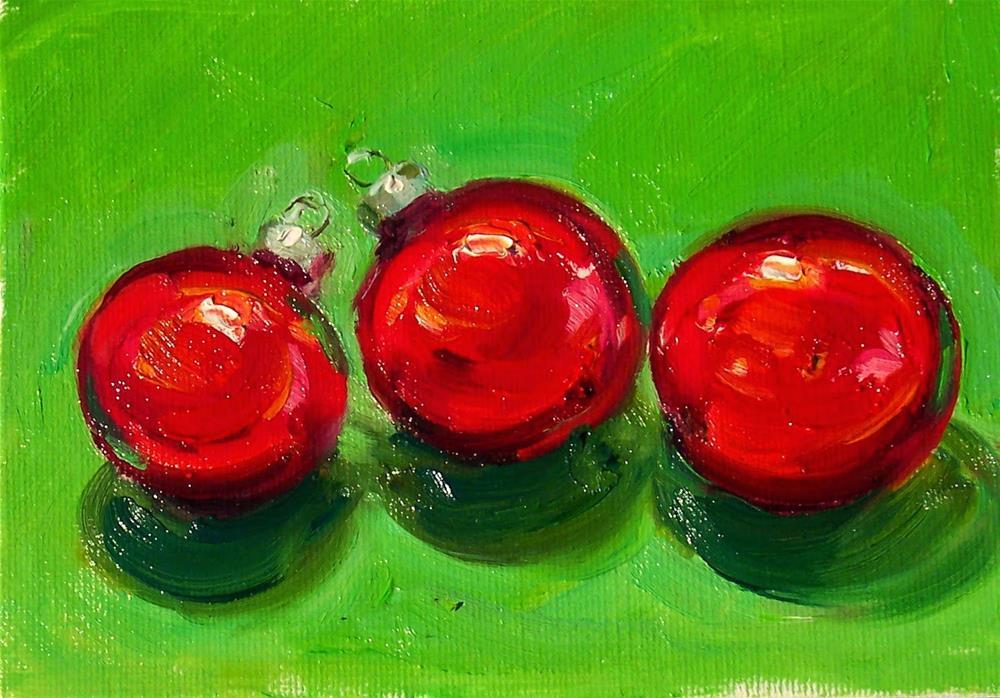 """Red Christmas Ornaments,still life, oil on canvas board,5x7,price$200"" original fine art by Joy Olney"