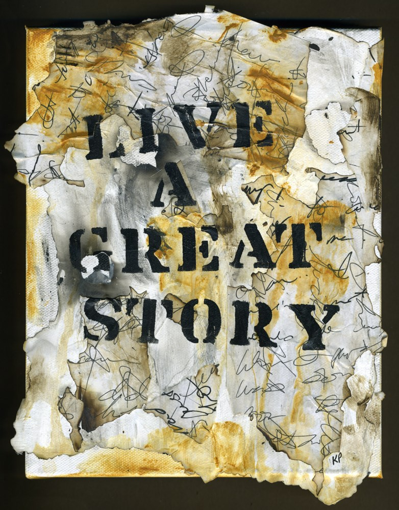 """Live a Great Story"" original fine art by Kali Parsons"