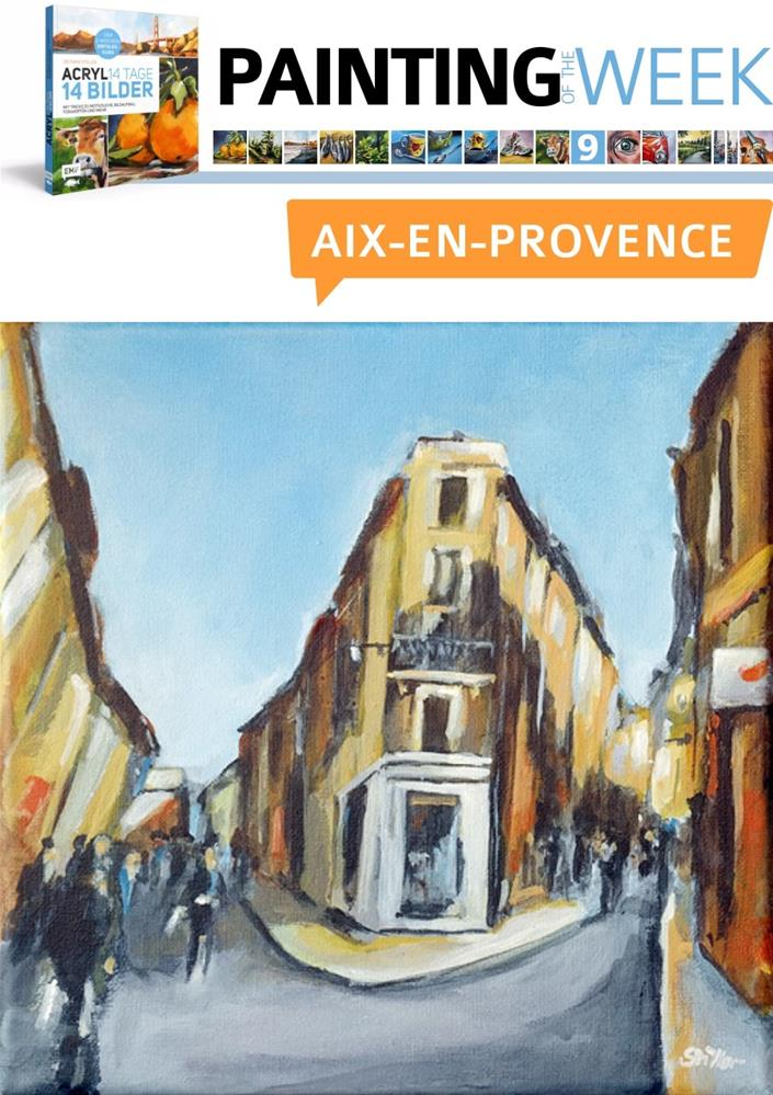 """2161 Aix-en-Provence (Painting of the Week #9)"" original fine art by Dietmar Stiller"