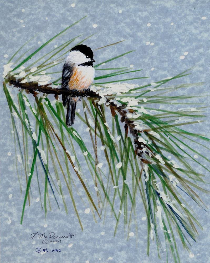 """Snow Pine Chickadee - Bird # 1"" original fine art by Kathleen McDermott"