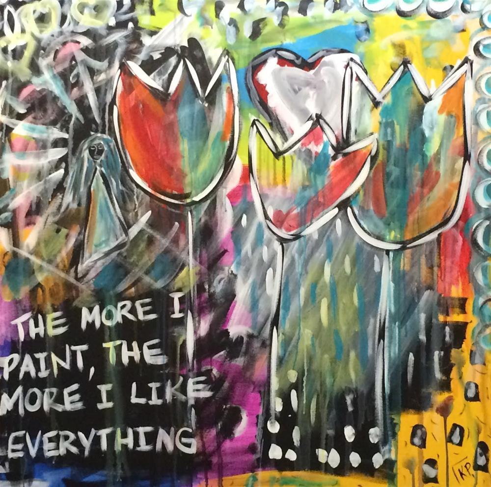 """""""The More I Paint"""" original fine art by Kali Parsons"""