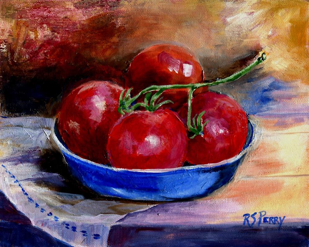 """John's Fine Tomatoes "" original fine art by R. S. Perry"