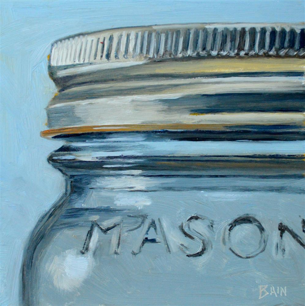 """Mason Jar"" original fine art by Peter Bain"