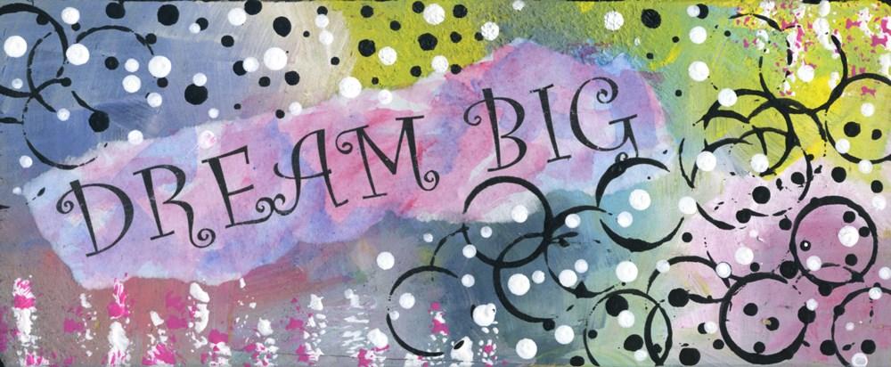 """Dream Big"" original fine art by Kali Parsons"