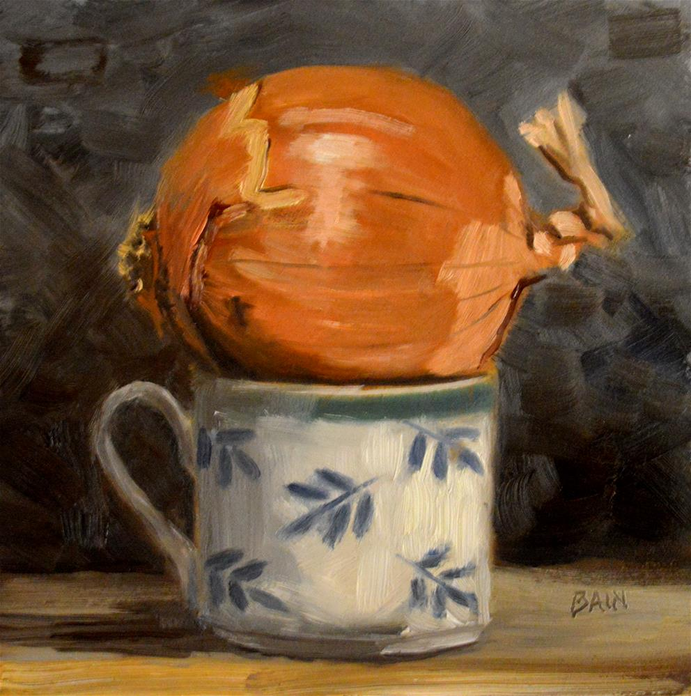 """Onion in Teacup"" original fine art by Peter Bain"