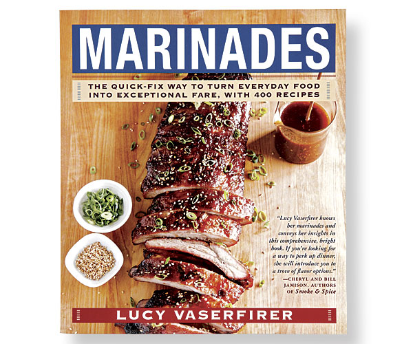 Marinades the quick fix way to turn everyday food into exceptional the quick fix way to turn everyday food into exceptional fare with 400 recipes forumfinder