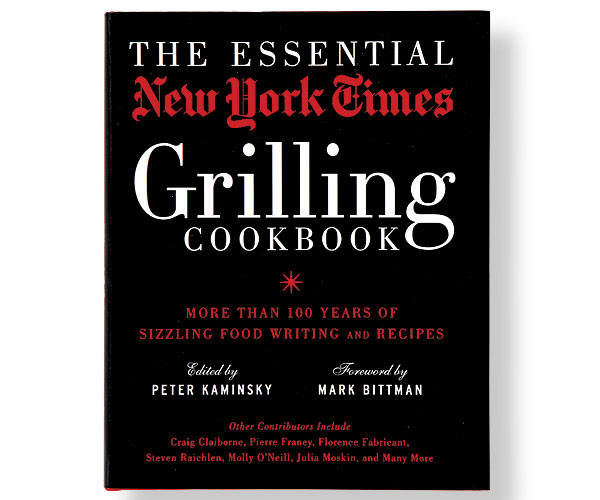 The essential new york times grilling cookbook finecooking the essential new york times grilling cookbook more than 100 years of sizzling food writing and recipes forumfinder Images