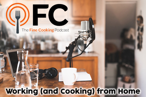 Podcast Episode 33: Working (and Cooking) from Home