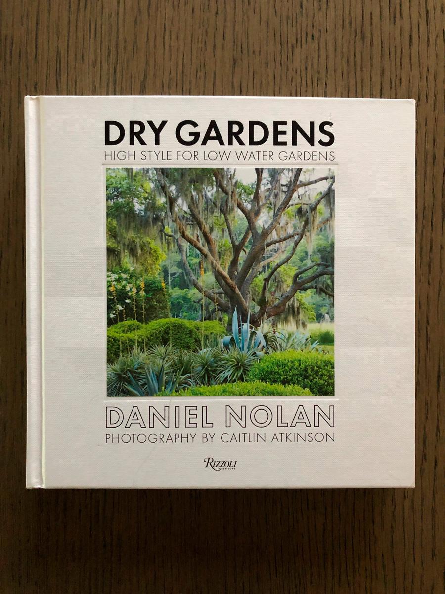 Dry Gardens Book by Daniel Nolan