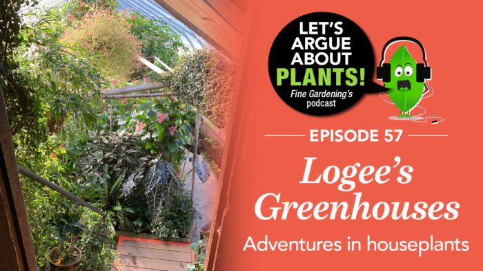 Episode 57: Visit to Logee's Greenhouses