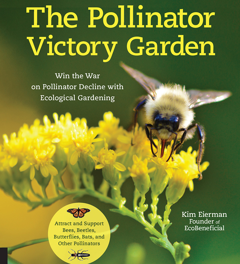 The Pollinator Victory Garden: Win the War on Pollinator Decline with Ecological Gardening