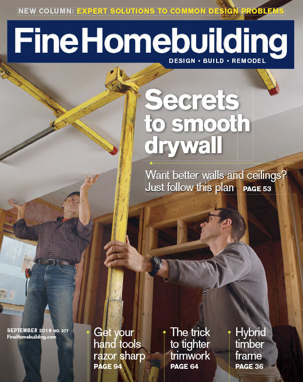 Issue 277 September 2018 Fine Homebuilding