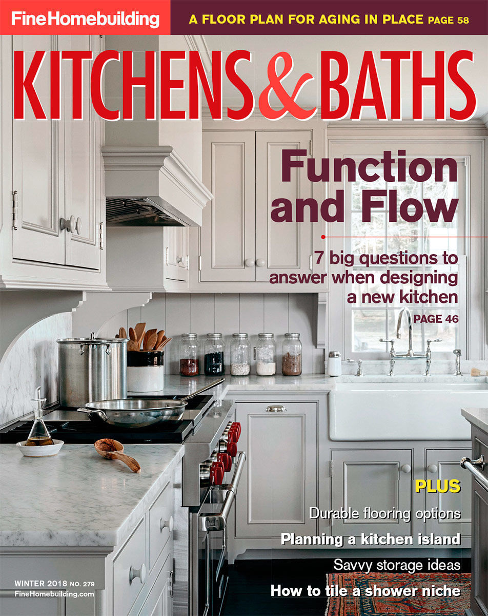 Issue 279 Kitchens Baths 2018 Fine Homebuilding