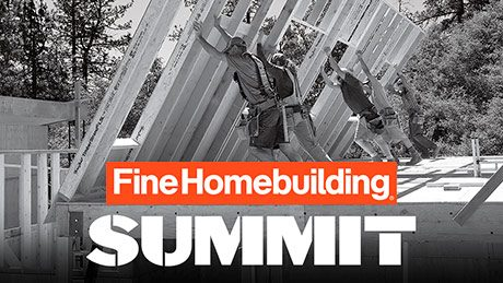 Fine Homebuilding SUMMIT