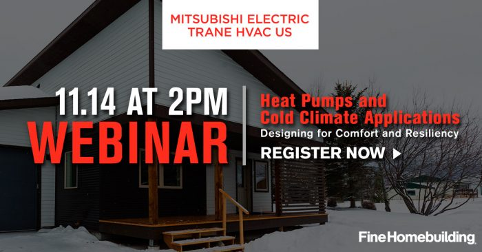 Webinar: Heat Pumps and Cold-Climate Applications – Designing for Comfort and Resiliency