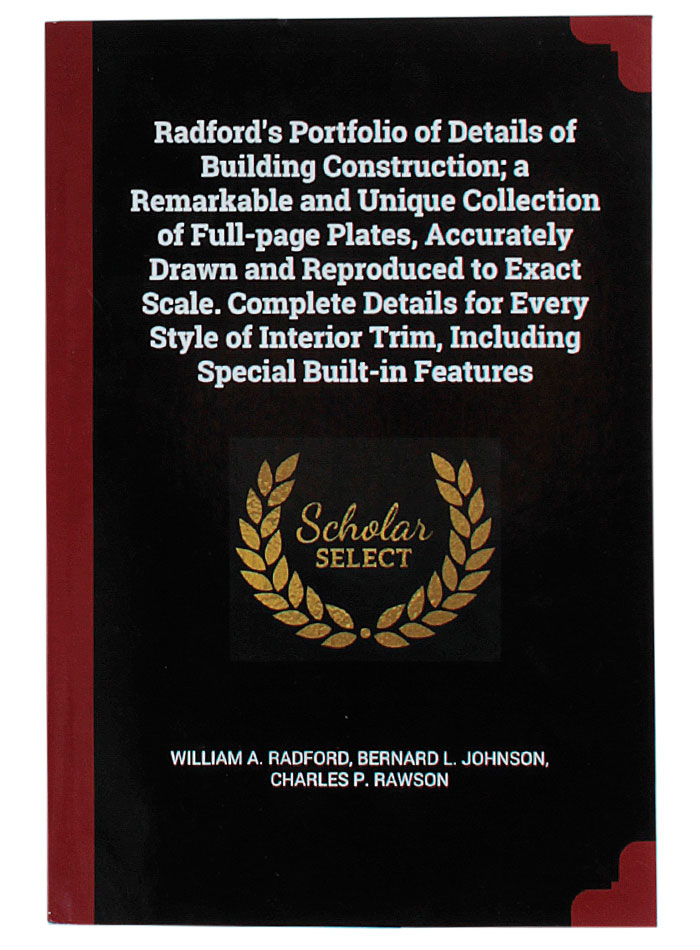 Radford's Portfolio of Details of Building Construction