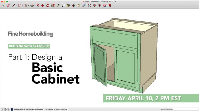 Building with SketchUp – Part 1: Design a Basic Cabinet