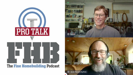 Fine Homebuilding Podcast 367: PRO TALK With Sustainable Builder Jacob Racusin