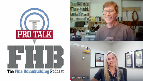 Fine Homebuilding Podcast 381: PRO TALK With Engineer Cameron Prince