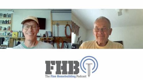 Fine Homebuilding Podcast 385: PRO TALK With Shop Teacher Roy Horne
