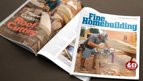 Fine Homebuilding – October 2021, Issue #302
