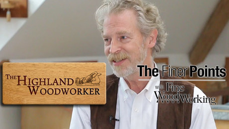 The Highland Woodworker Episode 24 From Highland Woodworking Finewoodworking