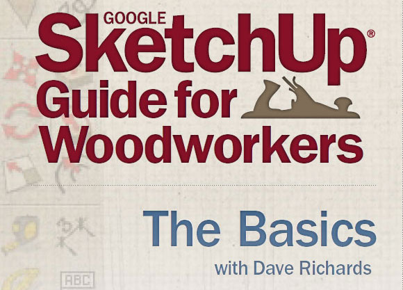 Announcing Fine Woodworking's Google SketchUp Guide for Woodworkers--The  Basics