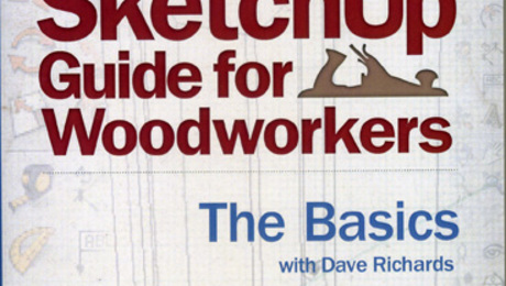 Update google sketchup guide for woodworkers the basics with dave update google sketchup guide for woodworkers the basics with dave richards finewoodworking fandeluxe Image collections