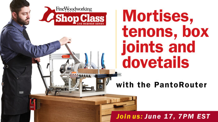 Webinar: Mortises, tenons, box joints, and dovetails with the PantoRouter