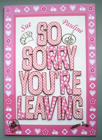 A4 Sorry You\'re Leaving - Female 2 - CUP379329_66 | Craftsuprint