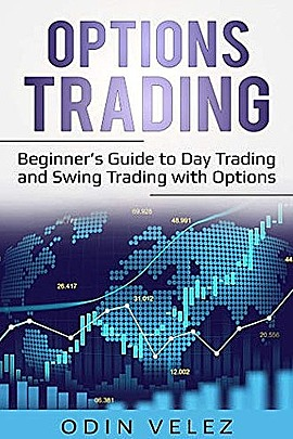 Options Trading: Day Trading and Swing Trading