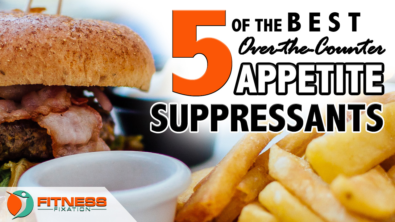 What To Consider To Find The Best Appetite Suppressants
