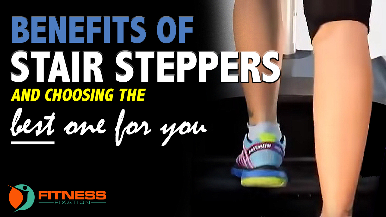 The Benefits of Stair Steppers