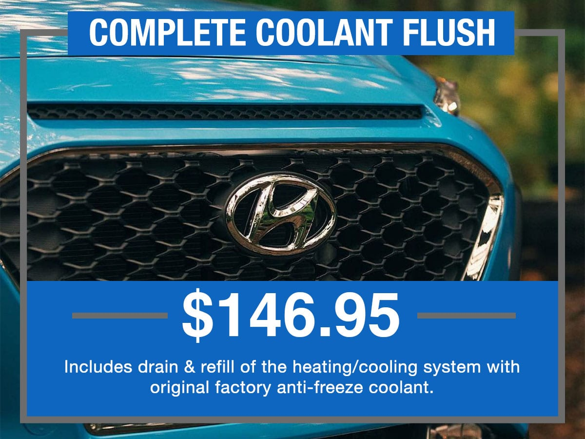 Complete Coolant Flush Service Special Coupon Hiley Hyundai of Burleson