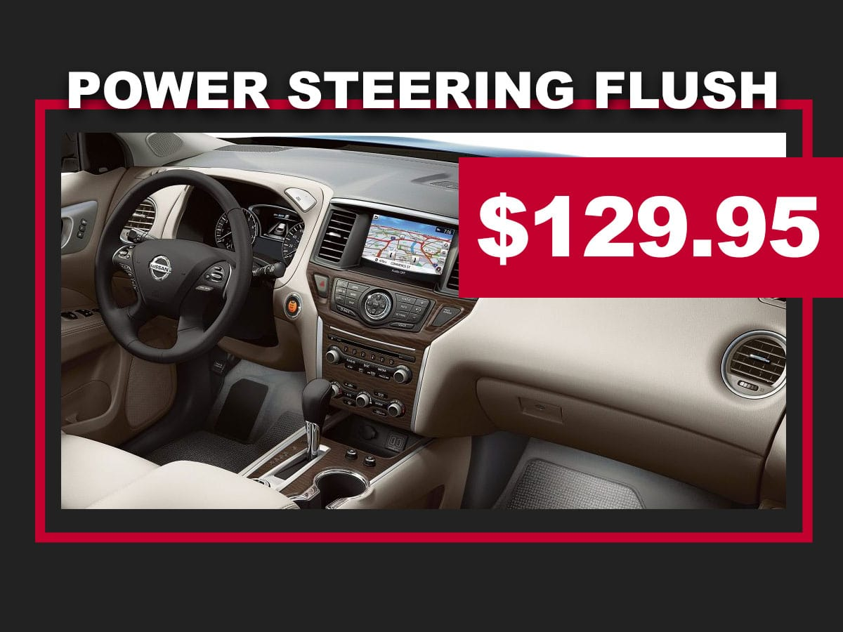 Nissan BPower Steering System Flush, Fluid Exchange, and Conditioning Coupon