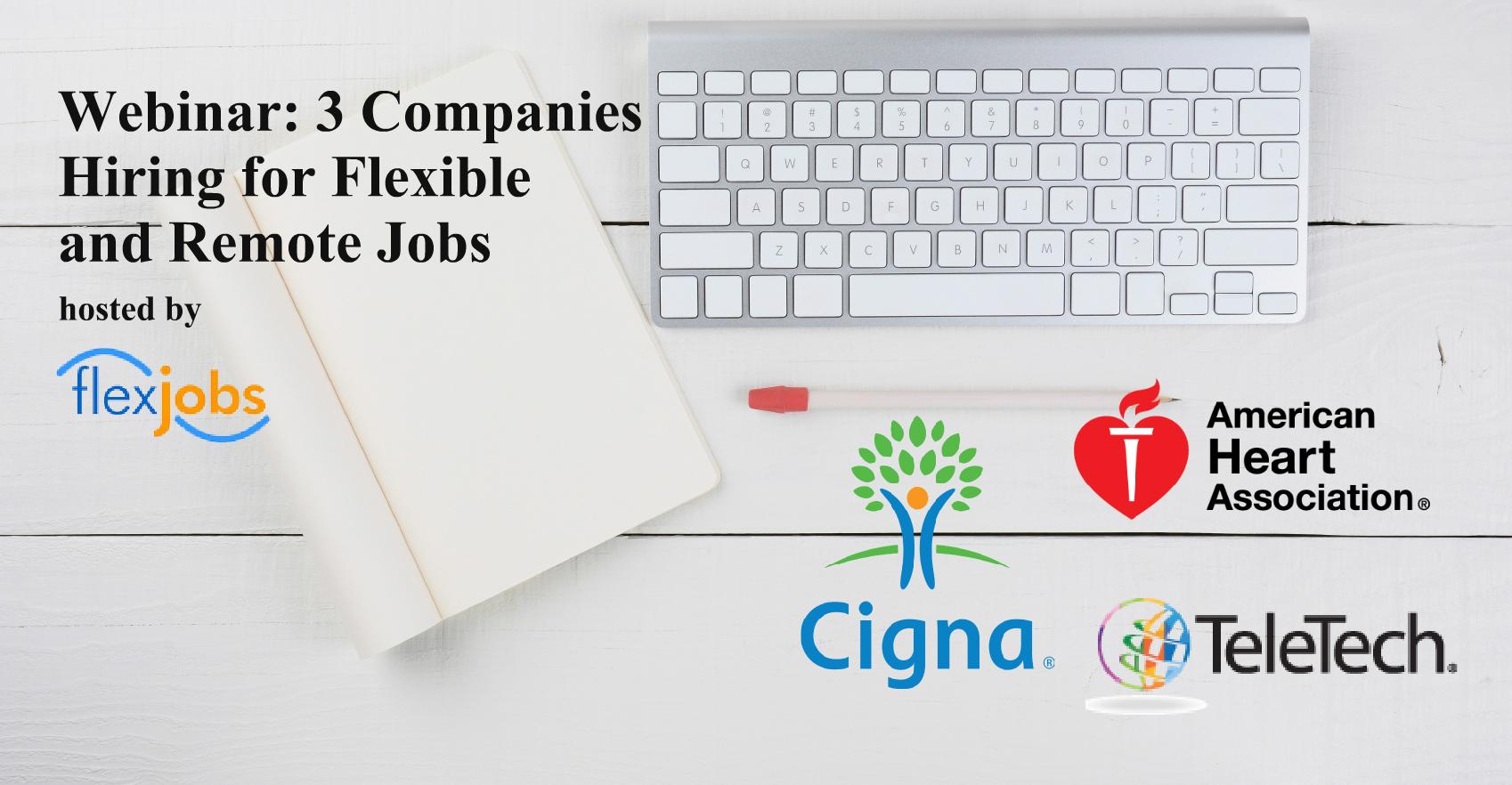 Webinar: 3 Companies Hiring for Flexible and Remote Jobs