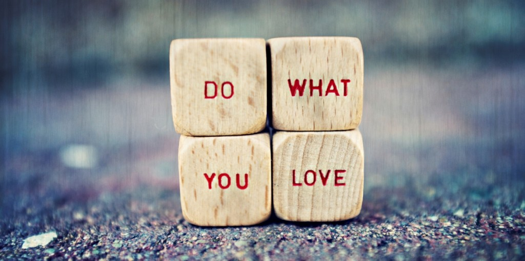 """Blocks that say, """"Do what you love"""""""
