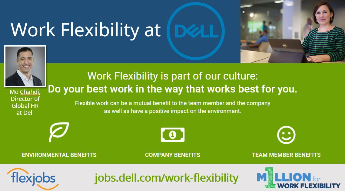bfb8e00882d Dell has actively promoted work flexibility for nine years. They offer a  continuum of options for people that help them work from the office