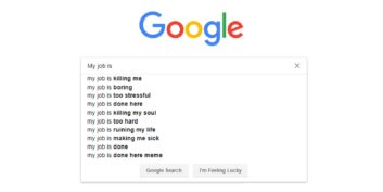 My job is boring Google search